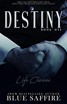 Destiny 1: Life Choices: From the Evei Lattimore Collection by [Blue Saffire, TakeCover Designs]