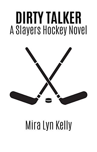 DIRTY TALKER: A Slayers Hockey Novel (English Edition)