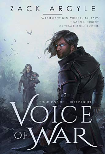 Voice of War (Threadlight Book 1) by [Zack Argyle]