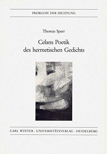 Celans Poetik des hermetischen Gedichts (Probleme der Dichtung)