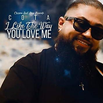 I Like the Way You Love Me