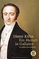 Ein Mozart in Galizien: Erzaehlte Geschichte