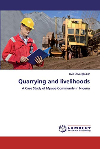 Quarrying and livelihoods: A Case Study of Mpape Community in Nigeria