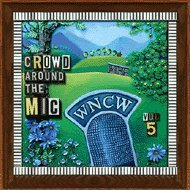 WNCW - Crowd Around the Mic - Vol. 5