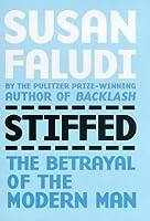 Stiffed: Betrayal of Modern Man