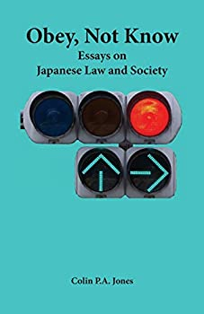 Obey Not Know  Essays on Japanese Law and Society