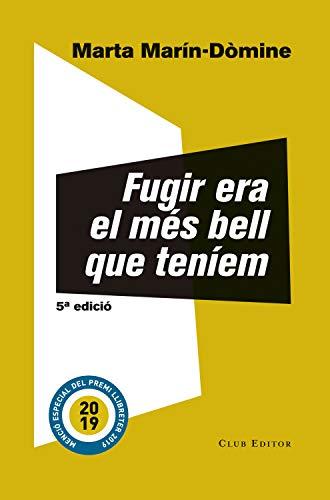 Fugir era el més bell que teníem (El Club dels Novel·listes Book 77) (Catalan Edition)