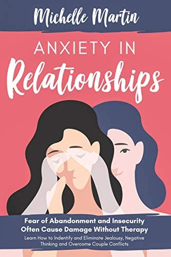 Anxiety in Relationships Fear of Abandonment and Insecurity Often Cause Damage Without Therapy product image