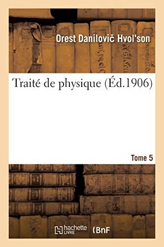 Traité de physique. Tome 5-1 (Sciences) (French Edition)
