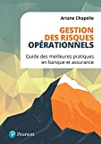 Gestion des risques opérationnels: Guide des meilleures pratiques en banque et assurance
