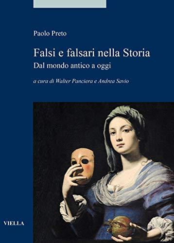 Falsi E Falsari Nella Storia: Dal Mondo Antico a Oggi (Alia, Band 8)