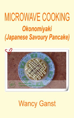 Microwave Cooking: Okonomiyaki (Japanese Savoury Pancake) (Microwave Cooking - Meats Book 11) (English Edition)
