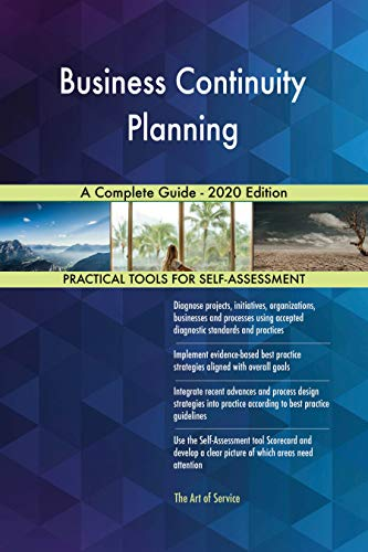 Business Continuity Planning A Complete Guide - 2020 Edition by [Gerardus Blokdyk]
