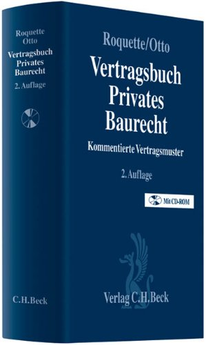 Vertragsbuch Privates Baurecht: Kommentierte Vertragsmuster