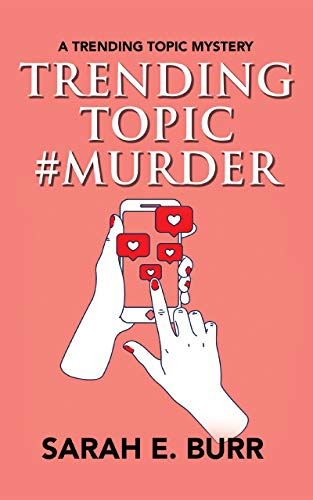 Trending Topic #Murder (Trending Topic Mystery Series Book 1) by [Sarah E. Burr]
