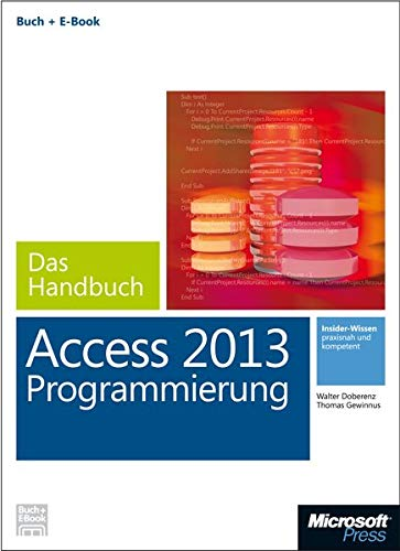 Microsoft Access 2013 Programmierung - Das Handbuch (Buch + E-Book)