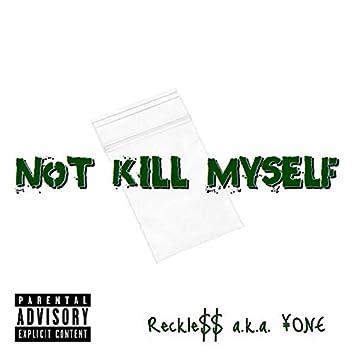Not Kill Myself