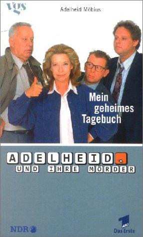 Adelheid und ihre Mörder - Mein geheimes Tagebuch, Teil 1.