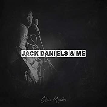 Jack Daniels & Me