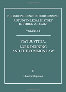 The Jurisprudence of Lord Denning: A Study in Legal History, in Three Volumes