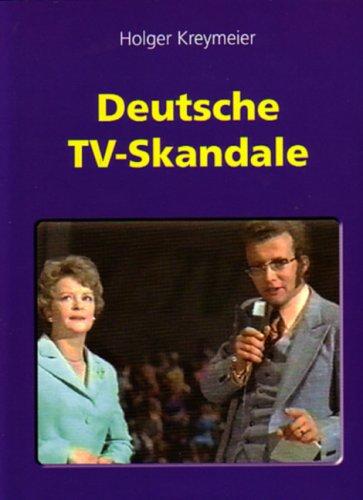 Deutsche TV-Skandale . Ein polemisches Sachbuch