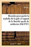 Remède pour guérir la maladie de la gale et rapport de la Société royale de médecine