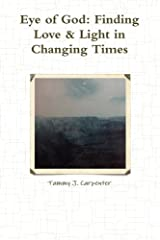 Eye of God:Finding Love & Light in Changing Times Paperback