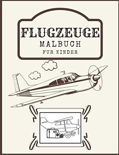 Flugzeuge Malbuch für Kinder: Alles, was fliegt Mein erstes Malbuch Ab 1 Jahr Flughafen Passagierflugzeuge zum Ausmalen