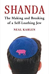 Shanda: The Making and Breaking of a Self-Loathing Jew Hardcover