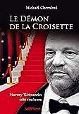Le démon de la croisette - Harvey Weinstein côté coulisses