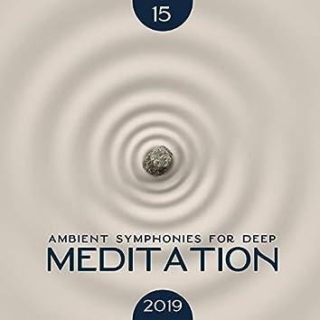 15 Ambient Symphonies for Deep Meditation 2019