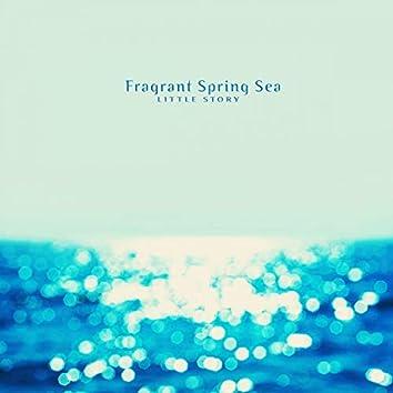 Fragrant Spring Sea