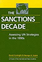 Sanctions Decade: Assessing UN Strategies in the 1990s