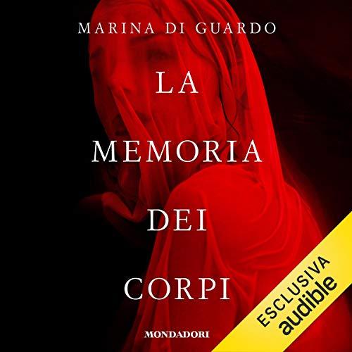 La memoria dei corpi audiobook cover art