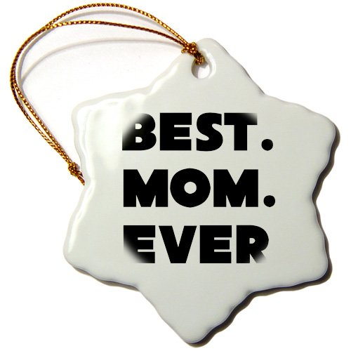 3dRose Best Mom Ever - Snowflake Ornament, 3-inch (orn_192741_1)