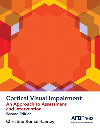 Compare Textbook Prices for Cortical Visual Impairment: An Approach to Assessment and Intervention 2nd ed. Edition ISBN 9780891286882 by Roman-Lantzy, Christine