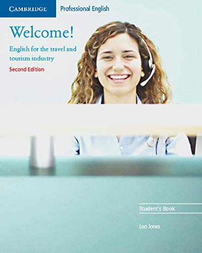 Welcome! Second Edition: English for the travel and tourism industry - Lower Intermediate to Intermediate. Student\'s Book