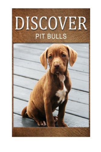 Pit bull - Discover: Early reader's wildlife photography book