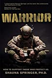 Warrior: How to Support Those Who Protect Us...