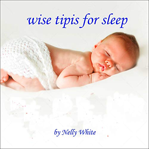 Wise Tips and Tricks to Help Your Newborn Sleep Through the Night cover art