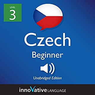 Learn Czech - Level 3: Beginner Czech: Volume 1: Lessons 1-25 audiobook cover art
