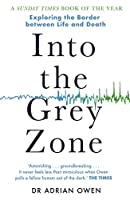 Into the Grey Zone: Exploring the Border Between Life and Death