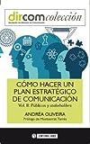 Como hacer un plan estratégico de comunicación vol. II. Públicos y stakeholders: 10 (Dircom)
