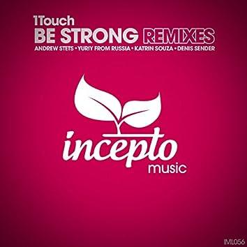 Be Strong (Remixes)
