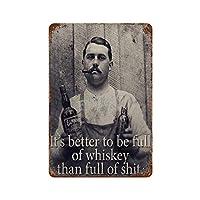たわごとでいっぱいになるよりもウイスキーでいっぱいである方が良いです。 さびた錫のサインヴィンテージアルミニウムプラークアートポスター装飾面白い鉄の絵の個性安全標識警告アニメゲームフィルムバースクールカフェ40cm*30