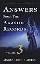 Answers From The Akashic Records Vol 3: Practical Spirituality For A Changing World (Volume 3)