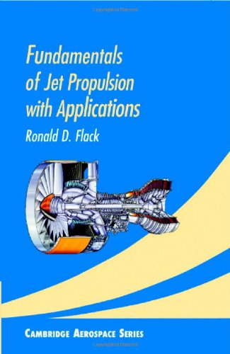 Fundamentals of Jet Propulsion with Applications (Cambridge Aerospace Series, Series Number 17)