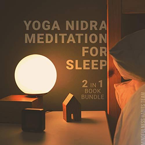 Yoga Nidra Meditation for Sleep: 2 in 1 Book Bundle  By  cover art