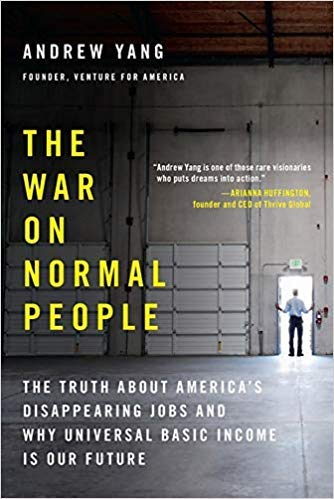 [By Andrew Yang ] The War on Normal People: The Truth About America's Disappearing Jobs and Why Universal Basic Income Is Our Future (Paperback) by Andrew Yang (Author) (Paperback)