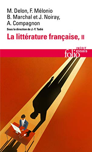La littérature française (Tome 2): Dynamique & histoire